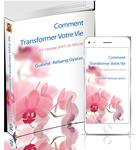 Ebook gratuit: Comment Transformer Votre Vie